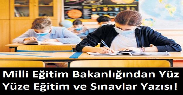 Milli Eğitim Bakanlığından Yüz Yüze Eğitim ve Sınavlar Yazısı!