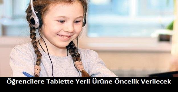 Öğrencilere Tablette Yerli Ürüne Öncelik Verilecek