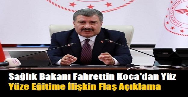 Sağlık Bakanı Fahrettin Koca'dan Yüz Yüze Eğitime İlişkin Flaş Açıklama