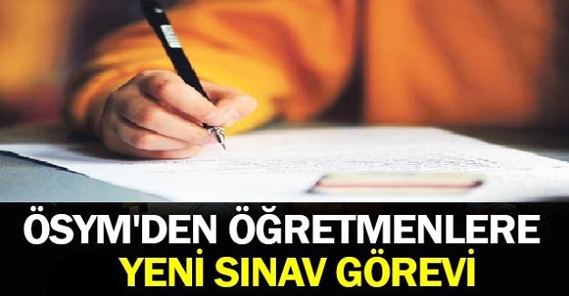 Sınav Görevi Almak İsteyen Öğretmenler Dikkat! ÖSYM'den Yeni Sınav Görevi