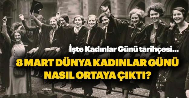 8 Mart Dünya Kadınlar Günü'nün ortaya çıkışı. Dünya Kadınlar Günü