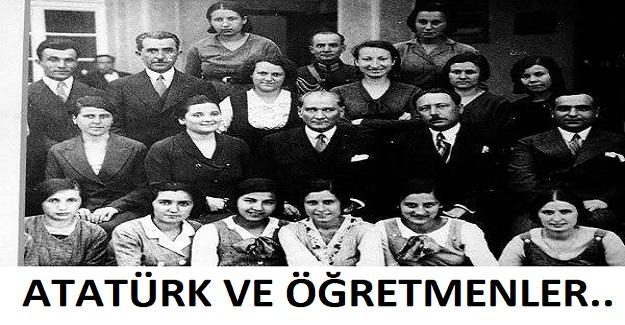 ATATÜRK VE ÖĞRETMENLER..