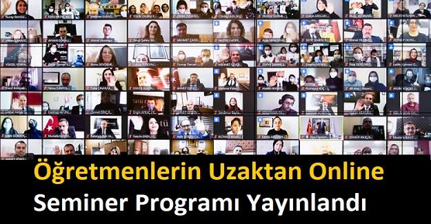 Öğretmenlerin Uzaktan Online Seminer Programı Yayınlandı