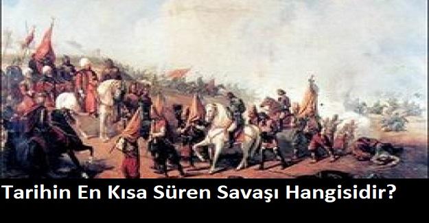 Tarihin En Kısa Süren Savaşı Hangisidir?