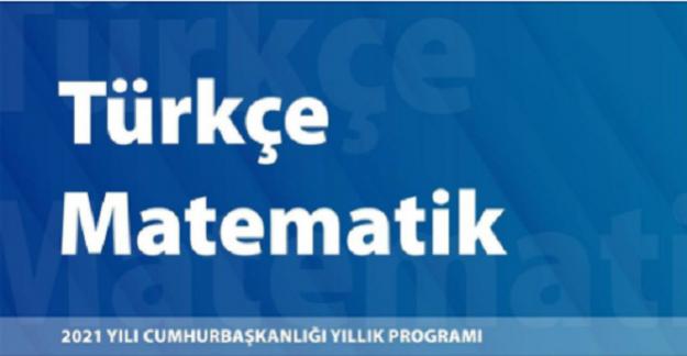 Tüm eğitim kademelerinde öğrencilerin matematik ve Türkçe yeterlilikleri artırılacak.
