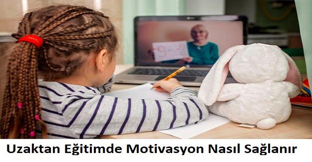 Uzaktan Eğitimde Motivasyon Nasıl Sağlanır