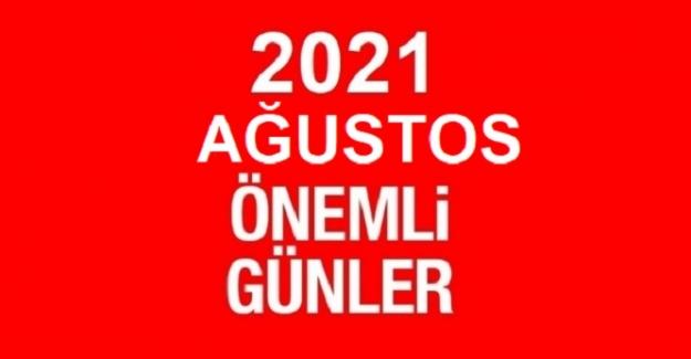 2021 AĞUSTOS AYI ÖZEL VE ÖNEMLİ GÜNLER