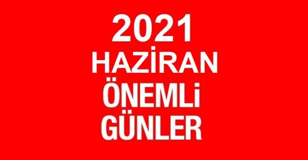 2021 HAZİRAN AYI ÖZEL VE ÖNEMLİ GÜNLER