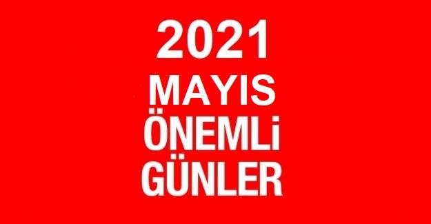 2021 MAYIS AYI ÖZEL VE ÖNEMLİ GÜNLER