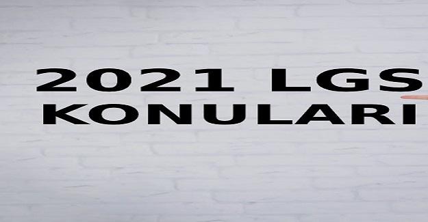 2021 Yılı Liselere Geçiş Sınavı (LGS) Sınav Konuları ( Güncel)