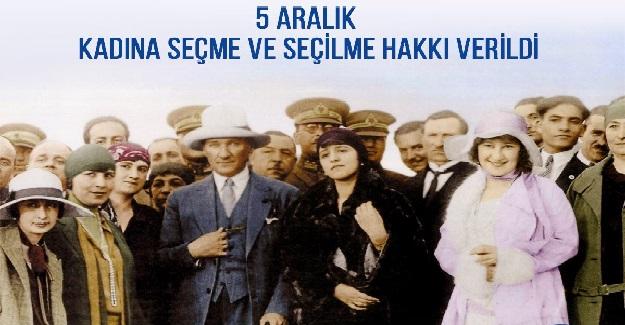 5 Aralık 1934 Yılında Kadınlara Seçme Ve Seçilme Hakkı Tanındı