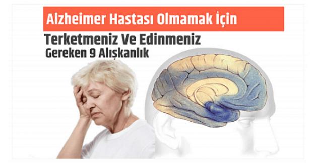 Alzheimer Hastası Olmamak İçin Vazgeçmeniz Gereken 9 Alışkanlık. Alzheimer Hastalığı Nedir? Belirtileri ve Tedavisi