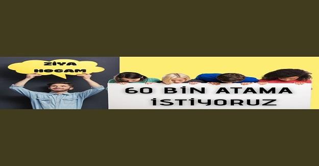 Atama Bekleyen Öğretmen 60 Bin Atama İstiyor