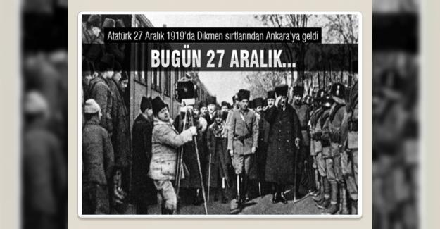 Atatürk'ün Ankara'ya Gelişi, 27 Aralık 1919