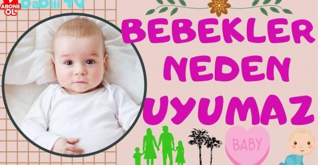 Bebekler neden uyumaz? Uyumayan bebek nasıl uyutulur?