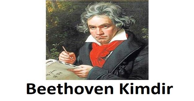 Beethoven Kimdir? Beethoven Ne Zaman Doğdu?