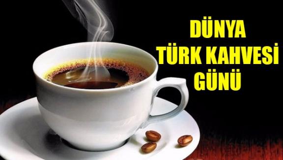Dünya Türk Kahvesi günü ne zaman kutlanır?