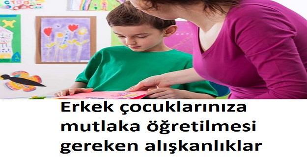 Erkek çocuklarınıza mutlaka öğretilmesi gereken alışkanlıklar