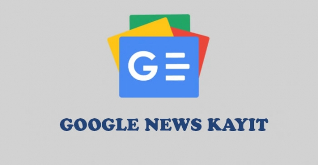 Google News Nedir, Nasıl Başvuru Yapılır?