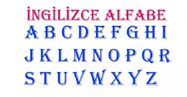 İngilizce Alfabe Nasıldır? Harflerin Okunuşu, Kaç Harf Var, Nasıl Yazılır?