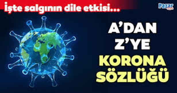 Koronavirüs sözlüğü: Hangi terim ne anlama geliyor? A'dan Z'ye Kovid-19