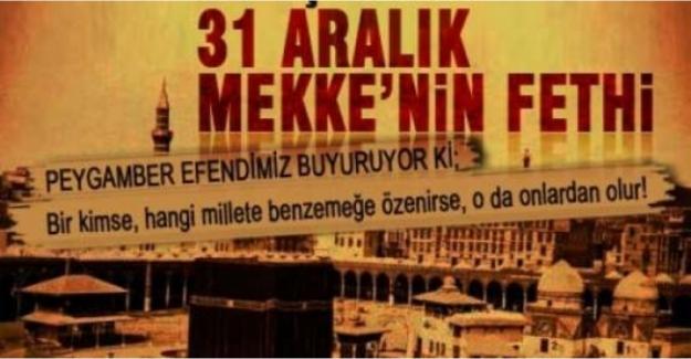 Mekke'nin Fethi hangi gün, ne zaman? 31 aralık Mekke'nin Fethi mi?