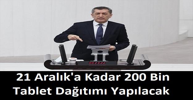 Milli Eğitim Bakanı Ziya Selçuk Açıkladı: 21 Aralık'a Kadar 200 Bin Tablet Dağıtımı Yapılacak