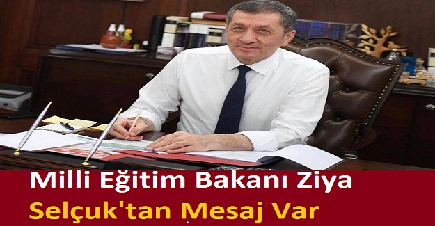 Milli Eğitim Bakanı Ziya Selçuk'tan Mesaj Var