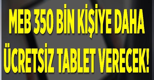 Milli Eğitim Bakanlığı İhtiyaç Sahibi Öğrencilere 350 Bin Tablet Daha Dağıtacak