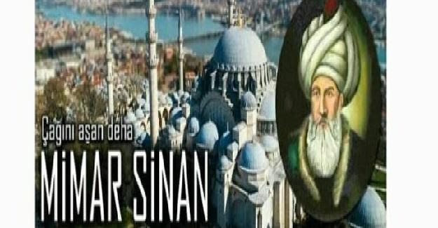 Mimar Sinan Kimdir? Mimar Sinan'ın Eserleri Hangileridir?
