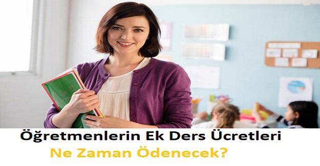 Öğretmenlerin Ek Ders Ücretleri Ne Zaman Ödenecek?