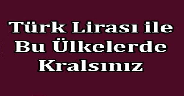 Türk Lirasının En Değerli Olduğu Ülkeler