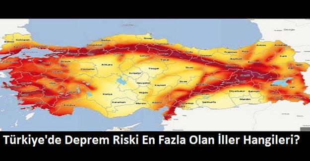 Türkiye'de Deprem Riski En Fazla Olan İller Hangileri? Hangi Bölgeler Deprem Riski Altında?