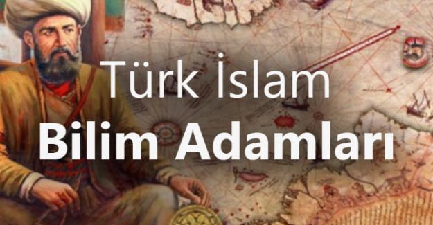Ünlü Türk ve Müslüman Bilim Adamları Hayatı ve Buluşları