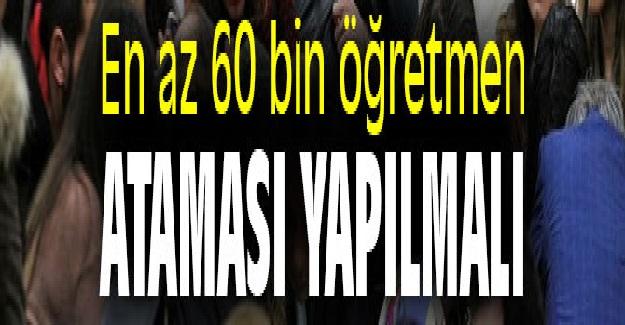 60 BİN ÖĞRETMEN ATAMASININ GEREKÇELERİ