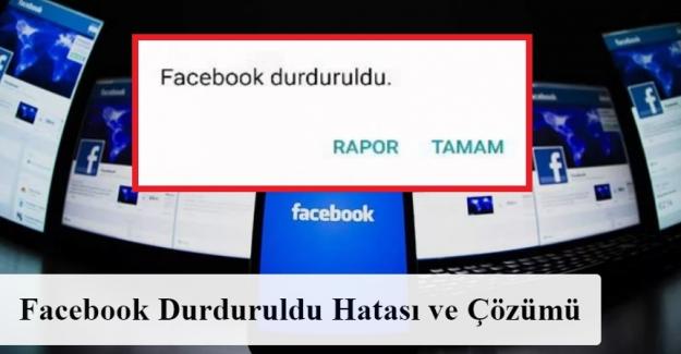 Facebook durduruldu hatası ve çözümü 2021