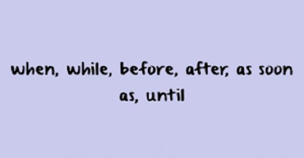 İngilizce (When, Before, After, Until, As Soon As) Konu Anlatımı