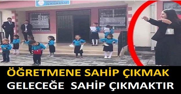 'ÖĞRETMENE SAHİP ÇIKMAK GELECEĞE ;SAHİP ÇIKMAKTIR'.
