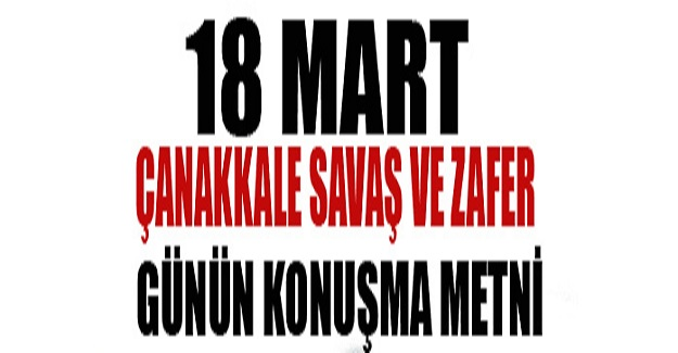 Öğretmenler İçin 18 Mart Çanakkale Zaferi Konuşma Metinleri