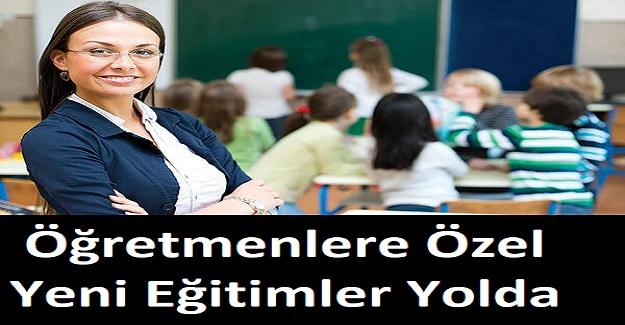 Öğretmenlere Özel Yeni Eğitimler Yolda