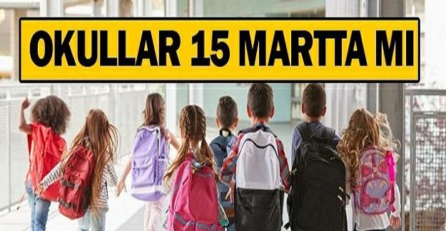 Okullar 15 Şubat'ta mı? Yoksa 15 Mart'ta mı Açılacak?