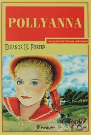 Pollyanna - Eleanor H. Porter İngilizce Kitap Özeti. Pollyanna - Eleanor H. Porter English Book Summary