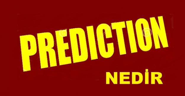 Prediction ne demek