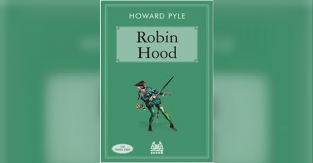 Robin Hood - Howard Pyle İngilizce Kitap Özeti - Robin Hood - Howard Pyle English Book Summary