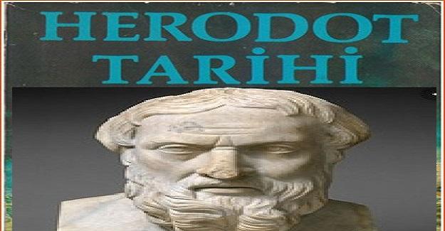 Tarihin Babası Herodot tarihi der ki!