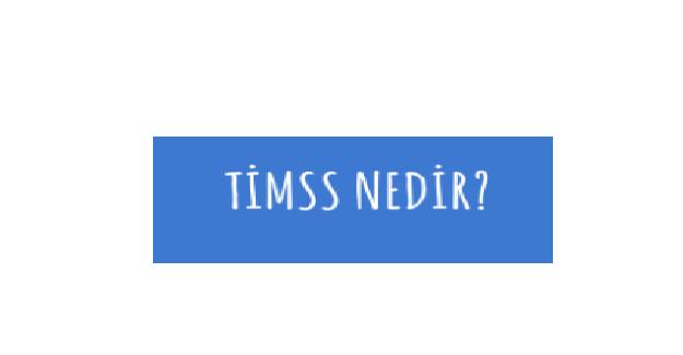 TIMSS Nedir?