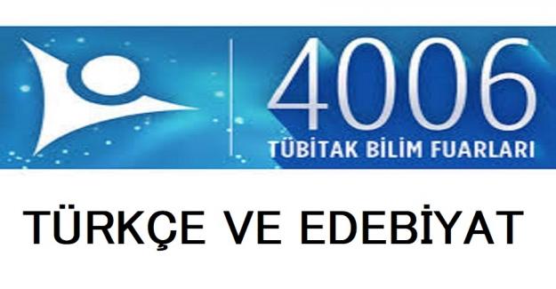 TÜBİTAK 4006 TÜRKÇE VE EDEBİYAT PROJE ÖRNEKLERİ
