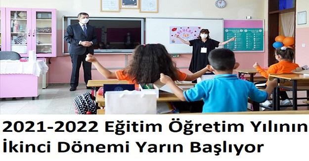 2021-2022 Eğitim Öğretim Yılının İkinci Dönemi Yarın Başlıyor