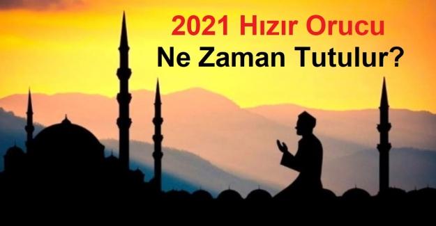2021 Hızır Orucu Ne Zaman Tutulur?