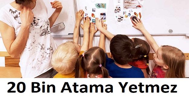 20 Bin Atama Yetmez